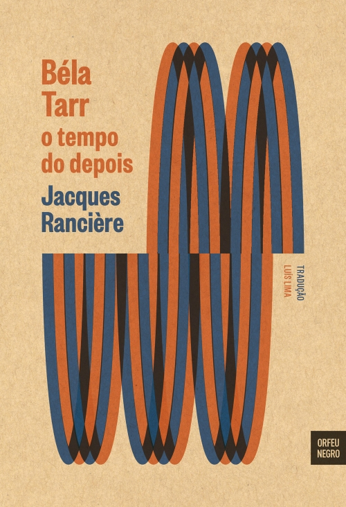 capa jacques ranciere bela tarr o tempo do depois