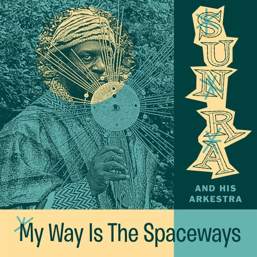 capa sun ra my way is the spaceways