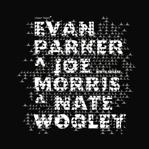 capa evan parker joe morris nate wooley ninth square