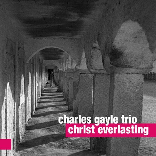capa charles gayle trio christ everlasting